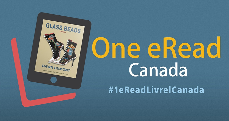 One eRead Canada. A tablet with a book Glass Beads by Dawn Dumont and the hashtag 1eReadLivrelCanada