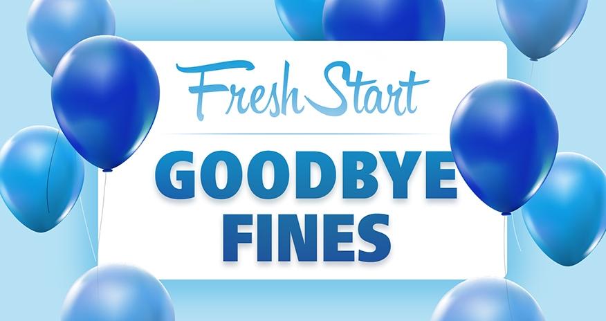 Fresh Start. Goodbye Fines.