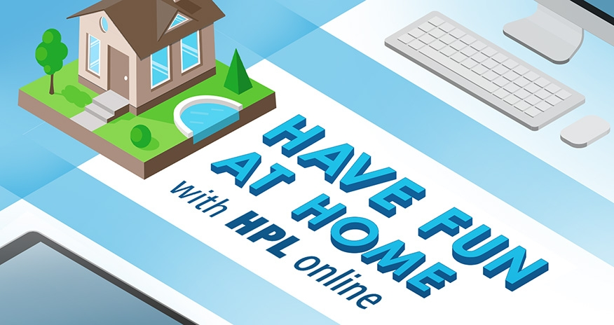 Have Fun At Home with HPL Online